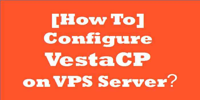 [How To] Configuration of VestaCP on VPS Server