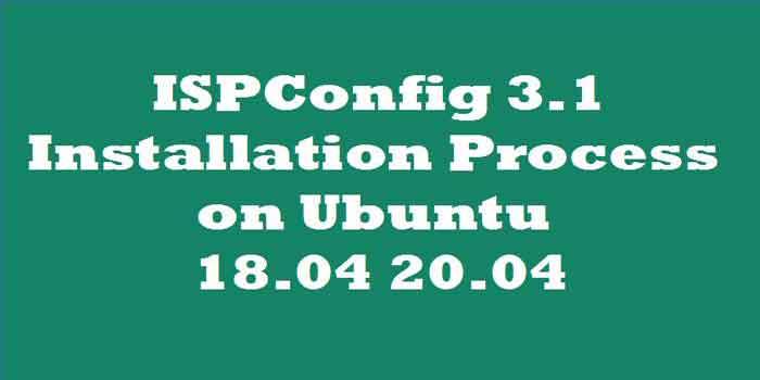 how to install ispconfig 3.1 on ubuntu 18 vps